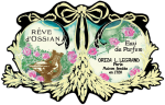Reve d'Ossian label. Source: Oriza L. Legrand.